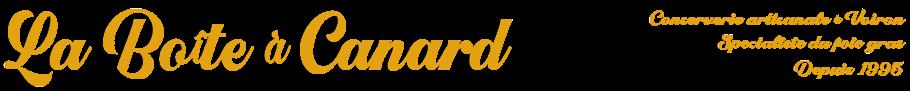 LA BOITE A CANARD